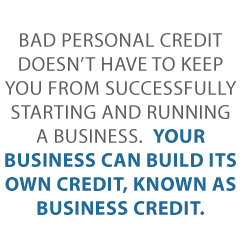 Haunted by Bad Personal Credit? You Can Get Business Credit with Bad Personal Credit